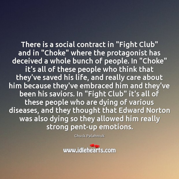 "Image, There is a social contract in ""Fight Club"" and in ""Choke"" where"