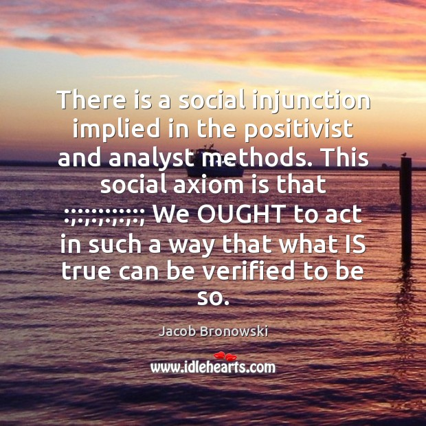 Image, There is a social injunction implied in the positivist and analyst methods.