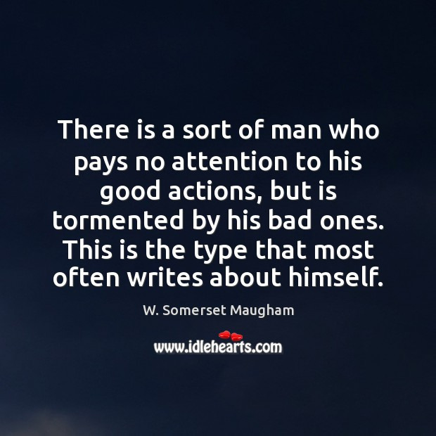 Image, There is a sort of man who pays no attention to his