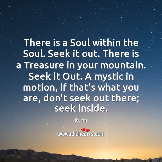 Image, There is a Soul within the Soul. Seek it out. There is