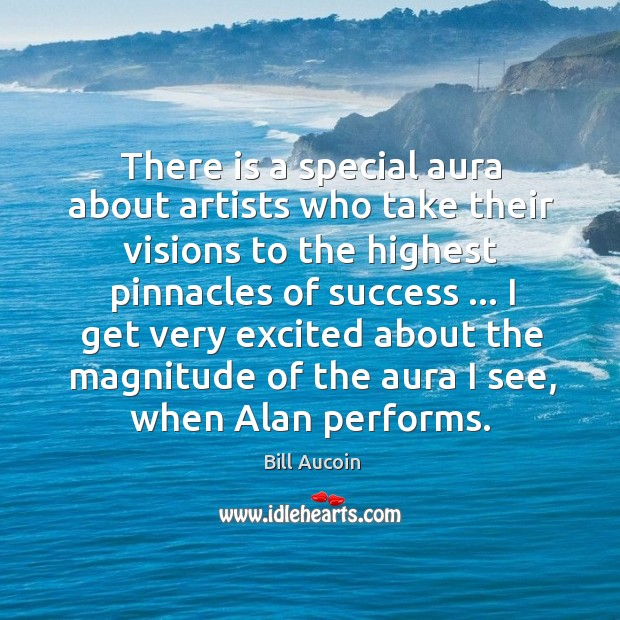 Image, There is a special aura about artists who take their visions to