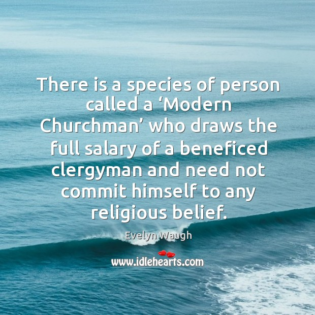 Image, There is a species of person called a 'modern churchman' who draws the full salary