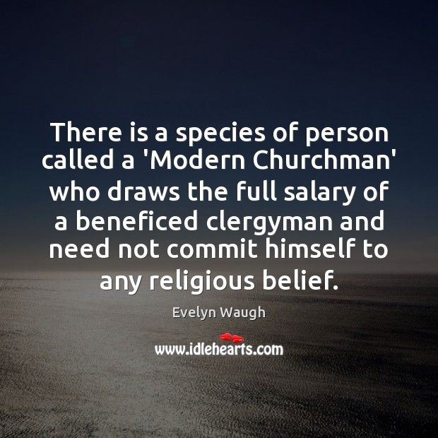 There is a species of person called a 'Modern Churchman' who draws Salary Quotes Image