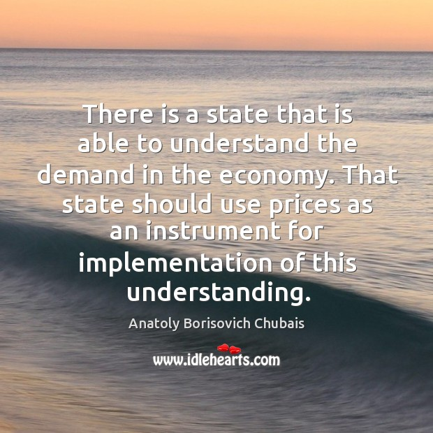 Picture Quote by Anatoly Borisovich Chubais