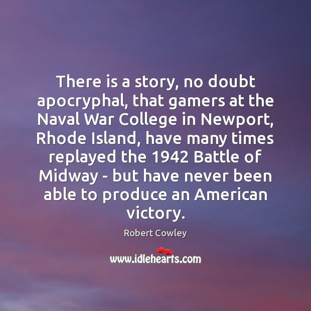 There is a story, no doubt apocryphal, that gamers at the Naval Image