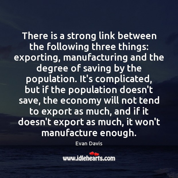 There is a strong link between the following three things: exporting, manufacturing Image
