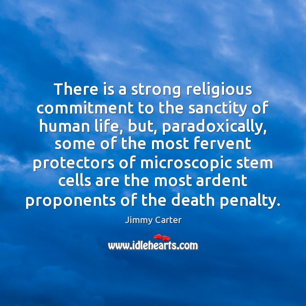 Sanctity Of Life Bible Quotes: There Is A Strong Religious Commitment To The Sanctity Of