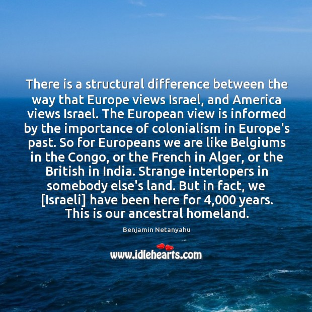 Image, There is a structural difference between the way that Europe views Israel,