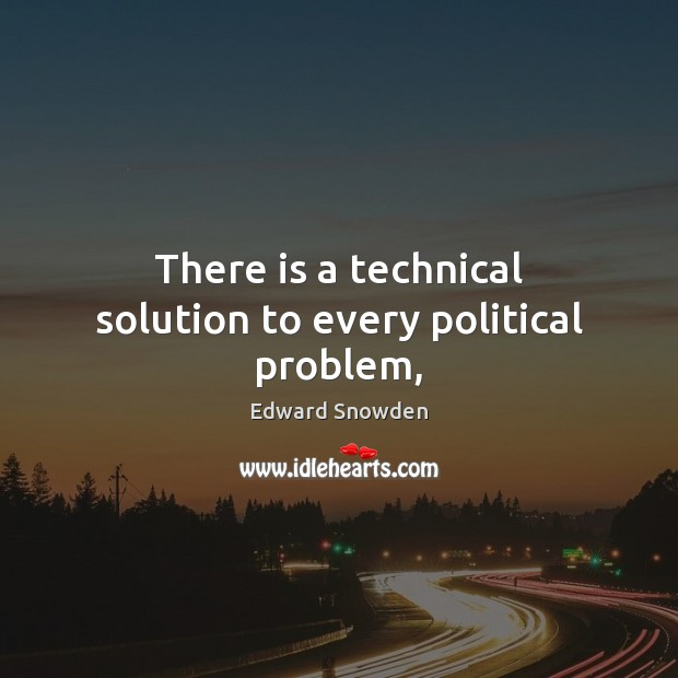 There is a technical solution to every political problem, Image