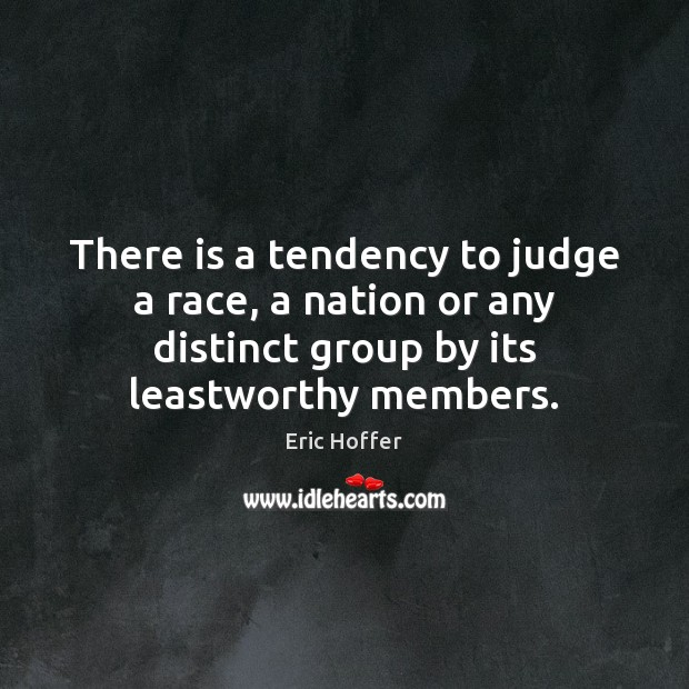 Image, There is a tendency to judge a race, a nation or any
