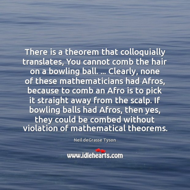 Image, There is a theorem that colloquially translates, You cannot comb the hair