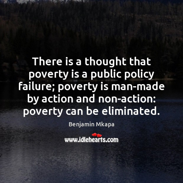 Image, There is a thought that poverty is a public policy failure; poverty