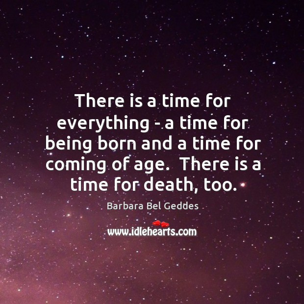 Image, There is a time for everything – a time for being born
