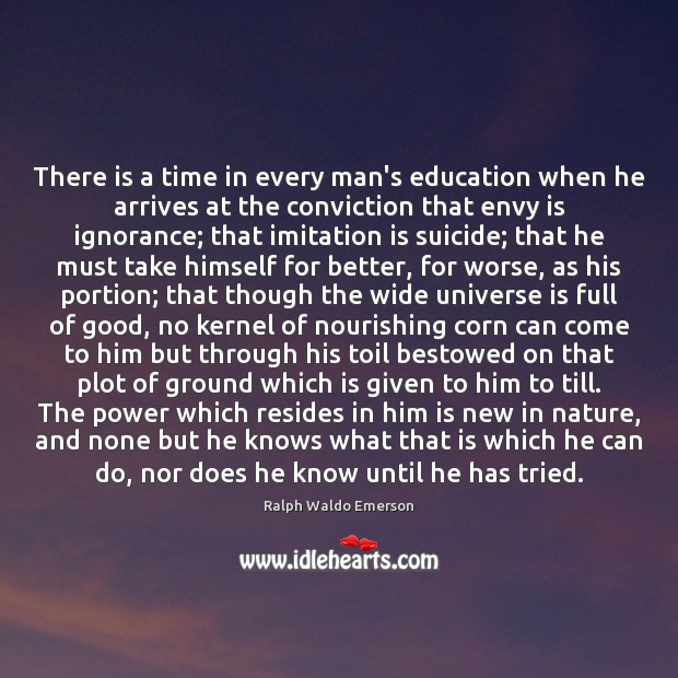 There is a time in every man's education when he arrives at Envy Quotes Image