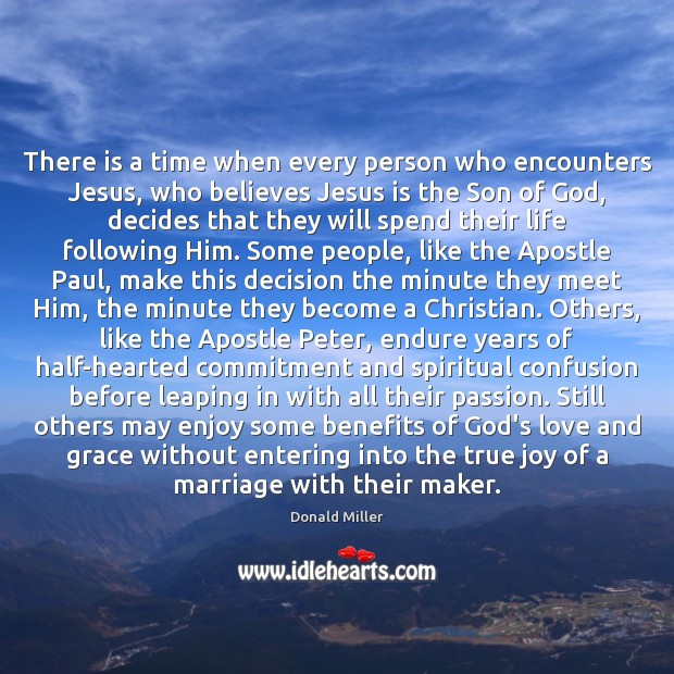 There is a time when every person who encounters Jesus, who believes True Joy Quotes Image