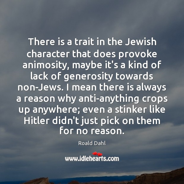 Image, There is a trait in the Jewish character that does provoke animosity,