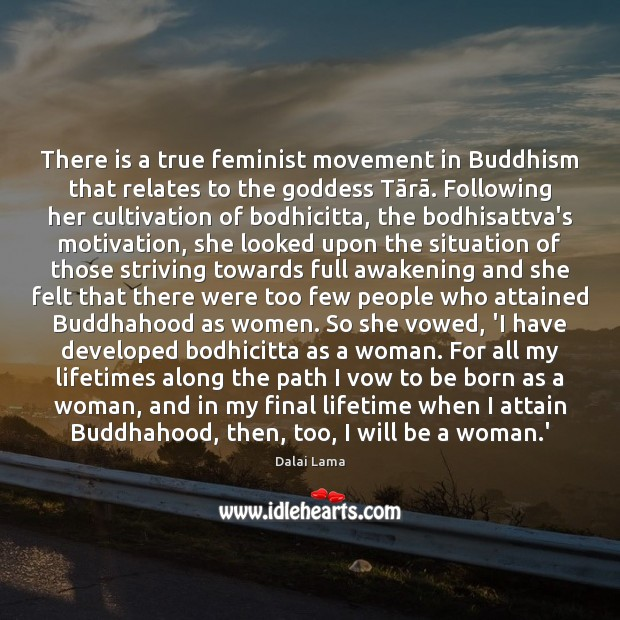 There is a true feminist movement in Buddhism that relates to the Image