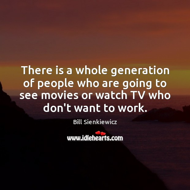 Image, There is a whole generation of people who are going to see