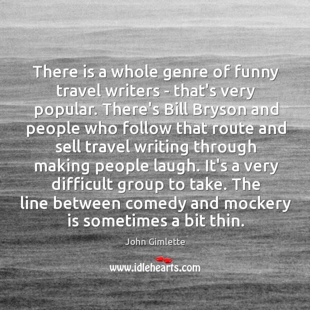 Image, There is a whole genre of funny travel writers – that's very