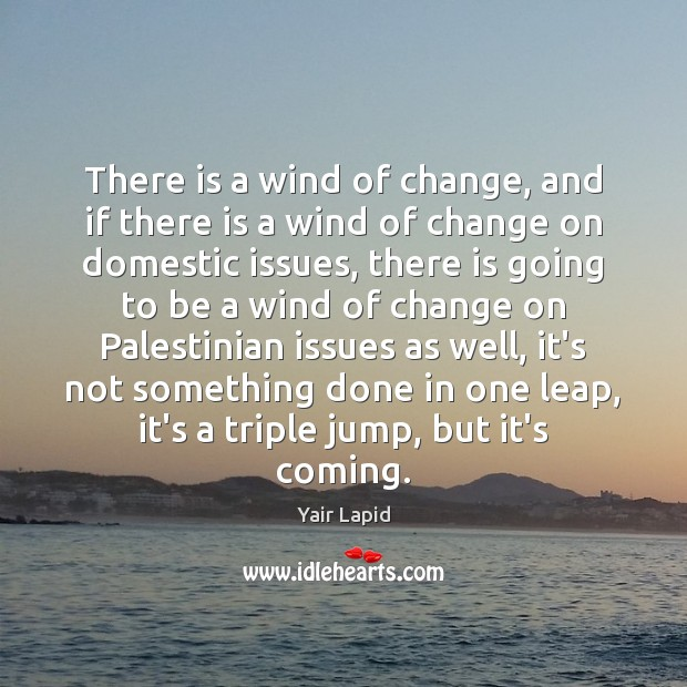 There is a wind of change, and if there is a wind Image