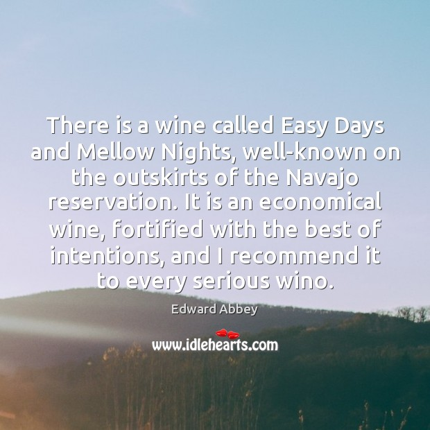 Image, There is a wine called Easy Days and Mellow Nights, well-known on