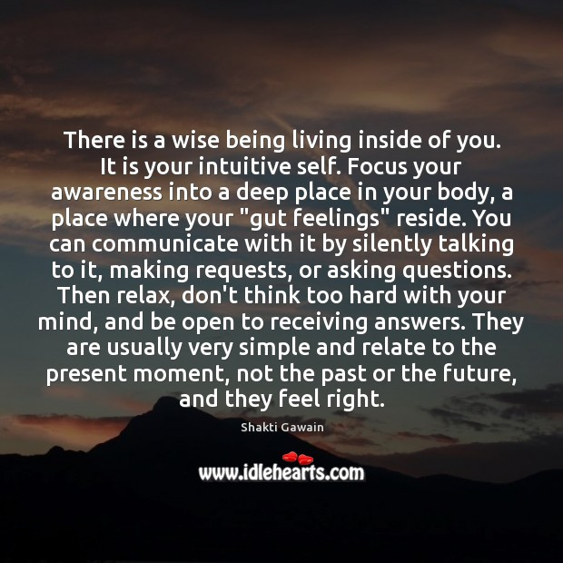 There is a wise being living inside of you. It is your Image