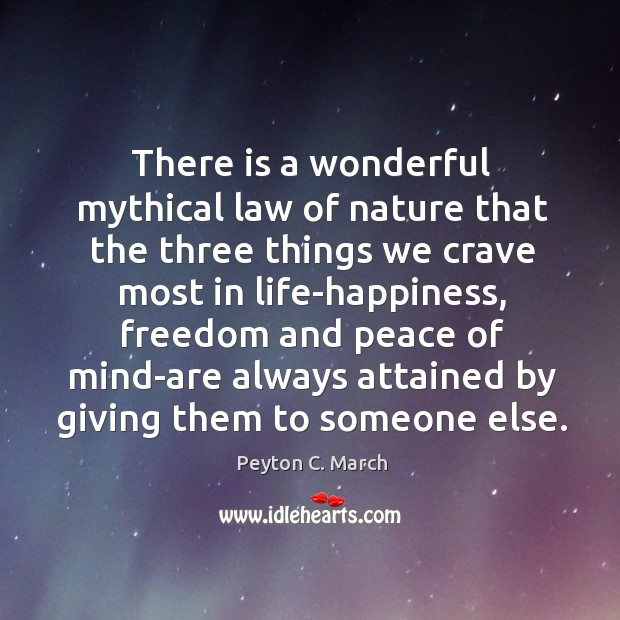 There is a wonderful mythical law of nature that the three things Image