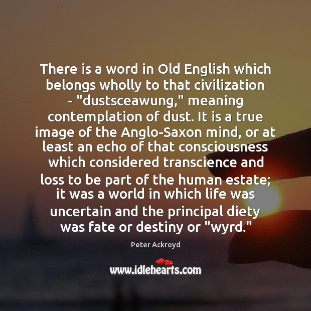 Image, There is a word in Old English which belongs wholly to that