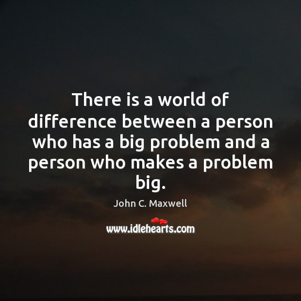 Image, There is a world of difference between a person who has a