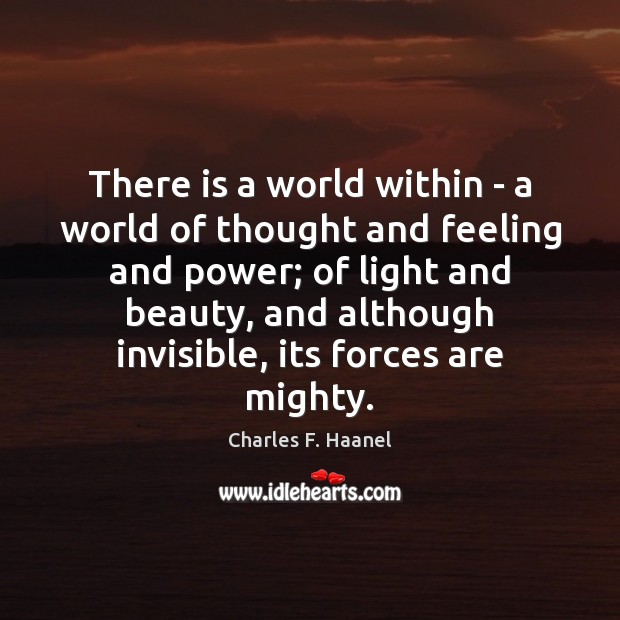 Image, There is a world within – a world of thought and feeling