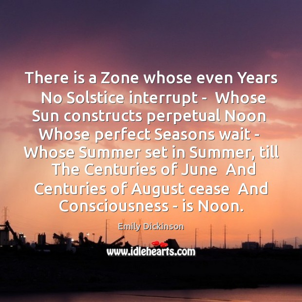 There is a Zone whose even Years  No Solstice interrupt –  Whose Image