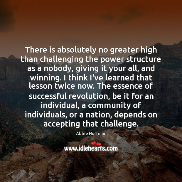 Image, There is absolutely no greater high than challenging the power structure as