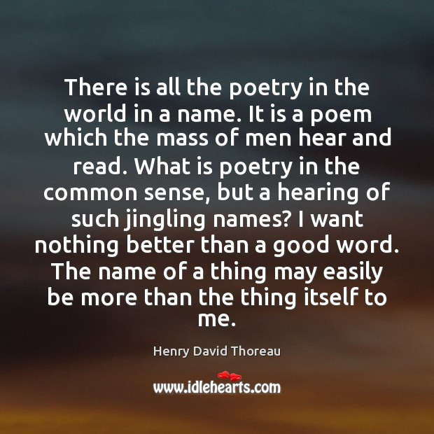 There is all the poetry in the world in a name. It Image