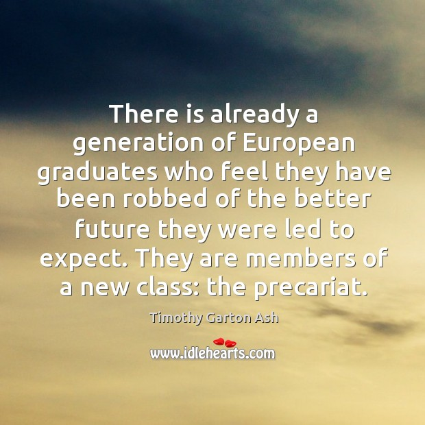 There is already a generation of European graduates who feel they have Image