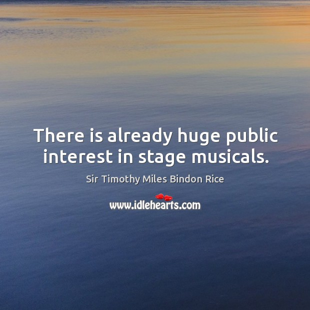 There is already huge public interest in stage musicals. Image