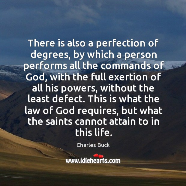 There is also a perfection of degrees, by which a person performs all the commands of God Image