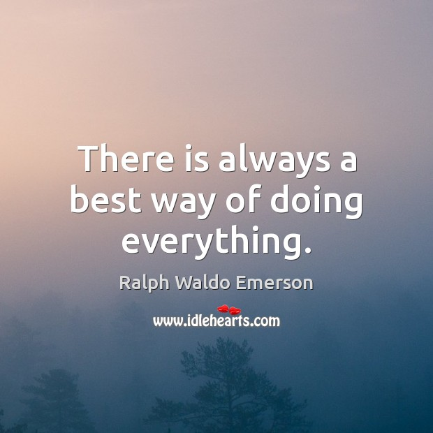 There is always a best way of doing everything. Image