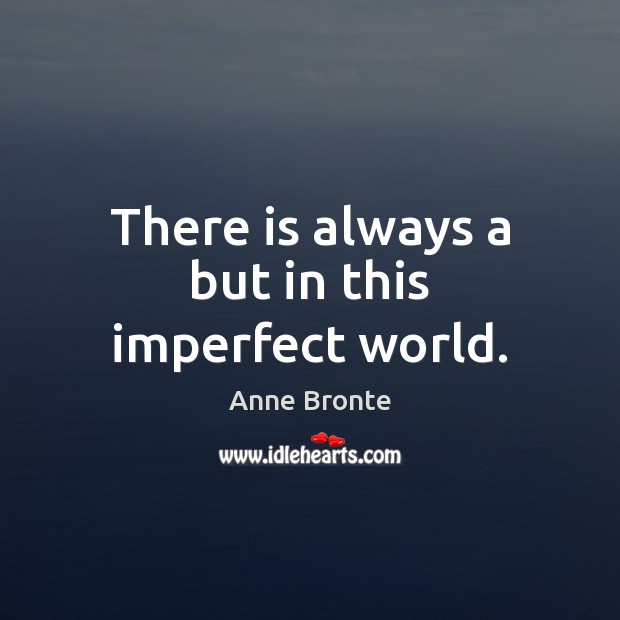 There is always a but in this imperfect world. Image