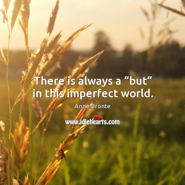 """There is always a """"but"""" in this imperfect world. Image"""