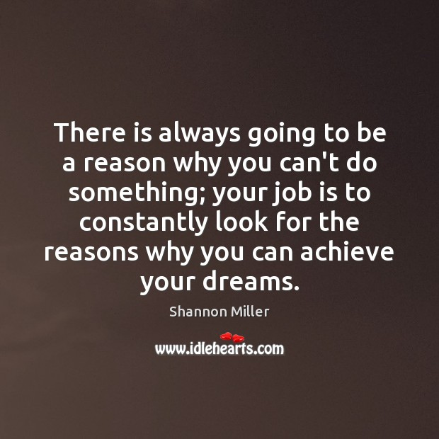 There is always going to be a reason why you can't do Shannon Miller Picture Quote