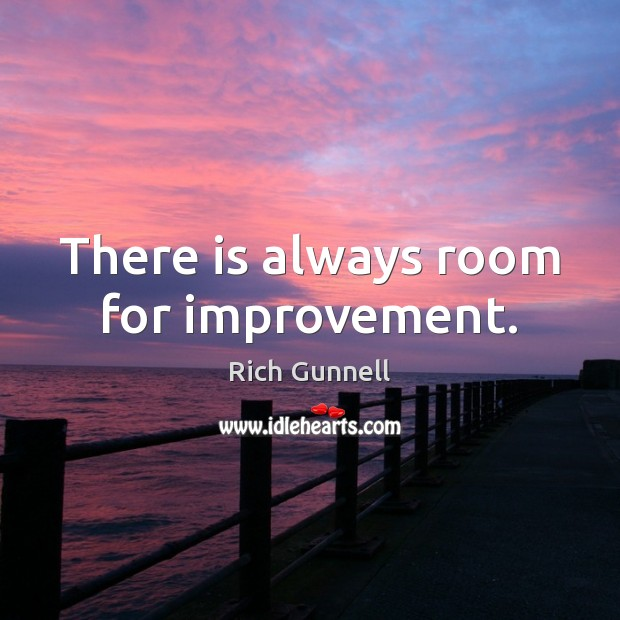 Image, There is always room for improvement.