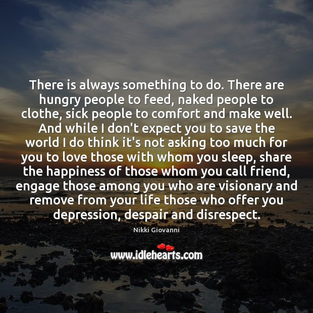 Image, There is always something to do. There are hungry people to feed,