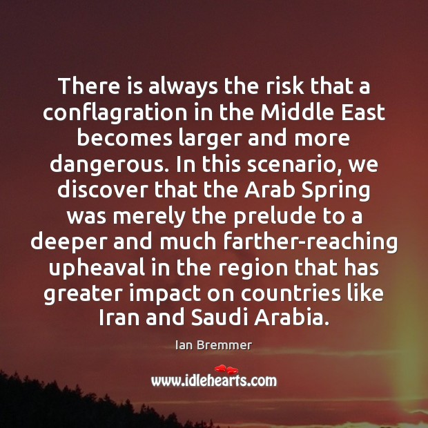 Image, There is always the risk that a conflagration in the Middle East