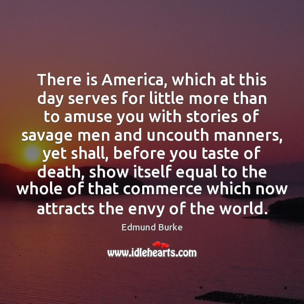 Image, There is America, which at this day serves for little more than