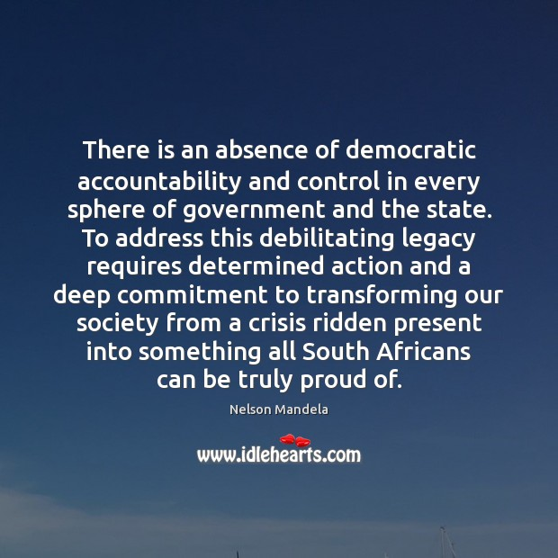 There is an absence of democratic accountability and control in every sphere Image