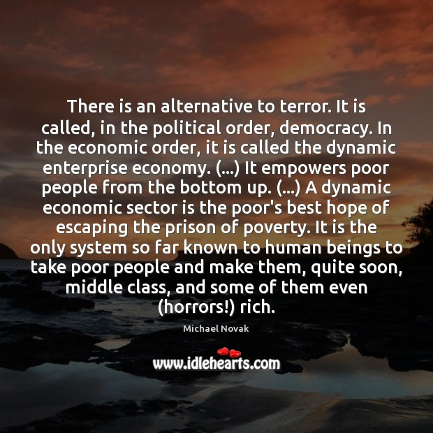 Image, There is an alternative to terror. It is called, in the political