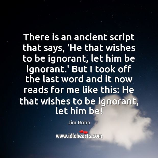 There is an ancient script that says, 'He that wishes to be Image