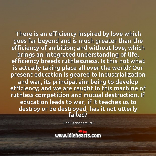 There is an efficiency inspired by love which goes far beyond and Image