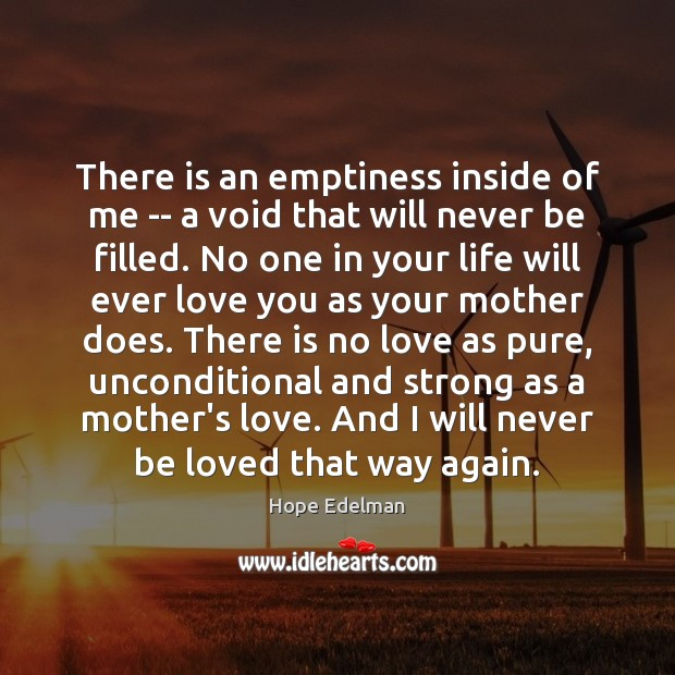 There is an emptiness inside of me — a void that will Image