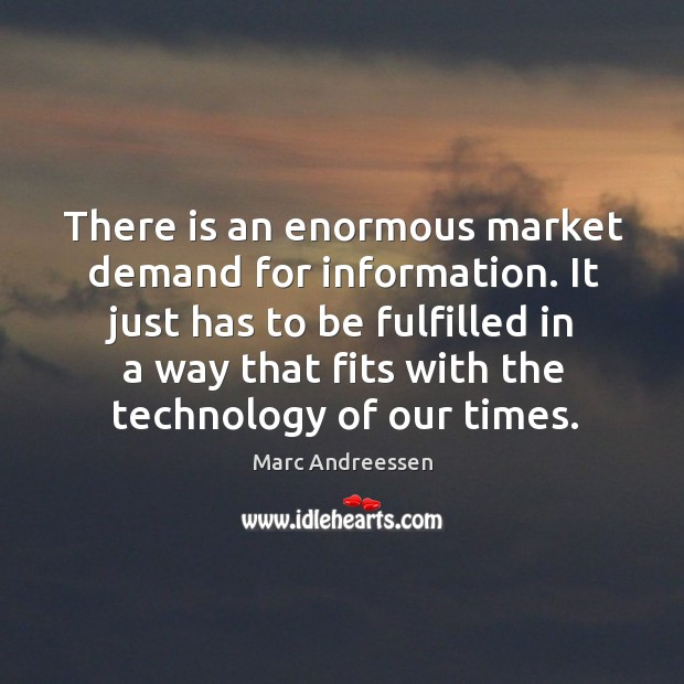 There is an enormous market demand for information. It just has to be fulfilled Image